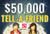 $50,000 Tell-a-Friend Raffle: Live Draw on December 8
