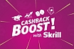 Skrill Cashback Boost - Ganhe 5 vezes mais loyalt points at 31 de maio
